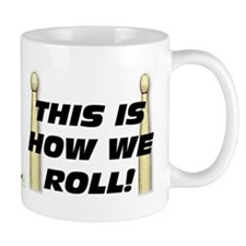 This Is How We Roll Small Mug