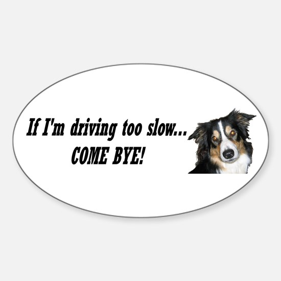 Come Bye! Oval Decal