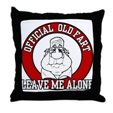 Official Old Fart - Leave Me Alone Throw Pillow