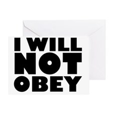 I WILL NOT OBEY Greeting Card