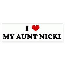 I Love MY AUNT NICKI Bumper Bumper Sticker