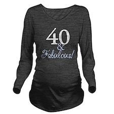 40 and fabulous_dark Long Sleeve Maternity T-Shirt