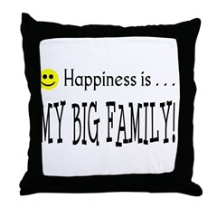 Happiness is MY BIG FAMILY Throw Pillow
