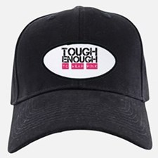 Tough Enough To Wear Pink Baseball Hat