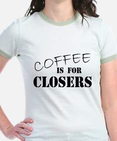 Coffee Is For Closers T