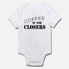 Coffee Is For Closers Infant Bodysuit