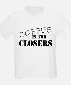 Coffee Is For Closers Kids T-Shirt