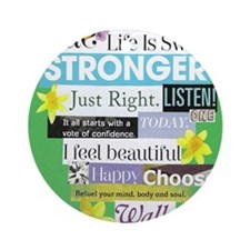 stronger16x20green Round Ornament