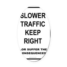 slower_traffic Oval Car Magnet