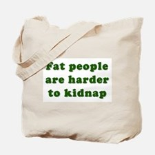 Fat People Are Harder Tote Bag