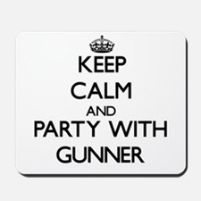 Keep Calm and Party with Gunner Mousepad