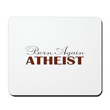 Born Again Atheist Mousepad