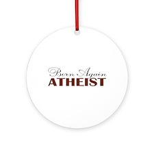 Born Again Atheist Ornament (Round)