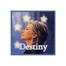 "Hillary Destiny Square Sticker 3"" x 3"""