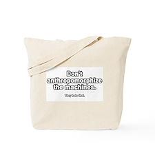 Don't Anthropomorphise Tote Bag