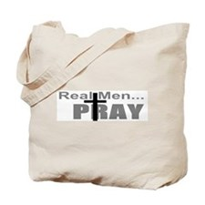 Real Men Pray Tote Bag