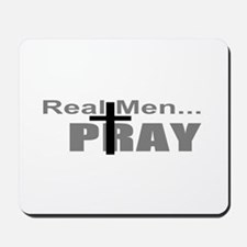 Real Men Pray Mousepad