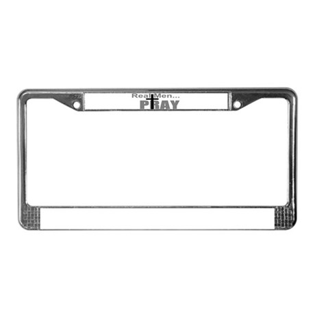 Real Men Pray License Plate Frame