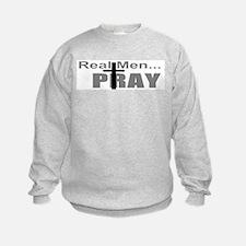 Real Men Pray Sweatshirt