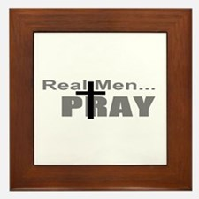 Real Men Pray Framed Tile