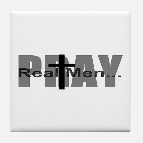 Real Men Pray Tile Coaster