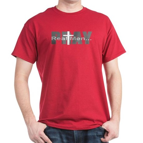 Real Men Pray Dark T-Shirt