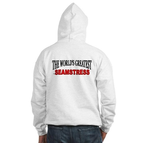 """The World's Greatest Seamstress"" Hooded Sweatshir"