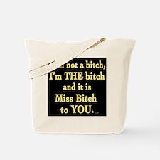 Miss Bitch  Tote Bag