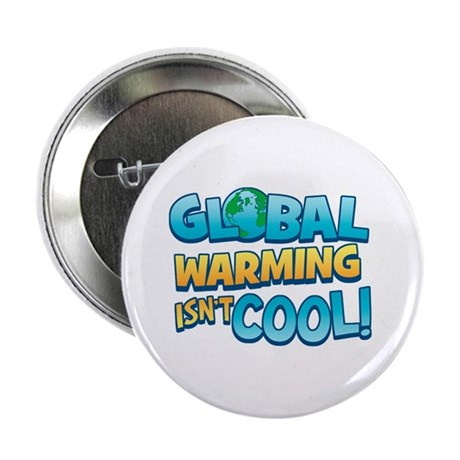 Global Warming Isn't Cool Button