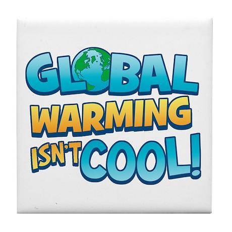 Global Warming Isn't Cool Tile Coaster
