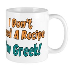 Dont Need Recipe Greek Mug