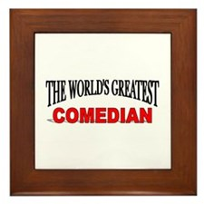 """The World's Greatest Comedian"" Framed Tile"