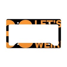 letsgetweird_blk License Plate Holder