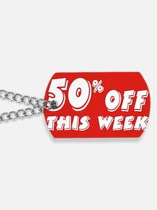 50% week Dog Tags