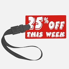 25% week Luggage Tag