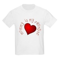 mommy is my Valentine Kids T-Shirt