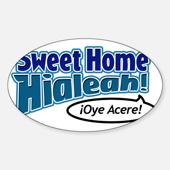 SweetHomeHialeah_light Sticker (Oval)