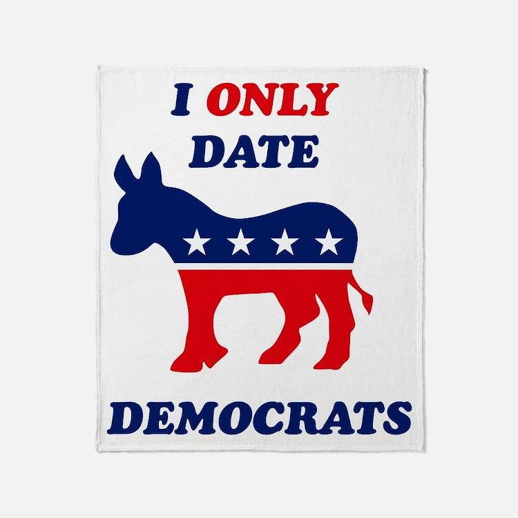 I_Only_Date_Democrats_dark Throw Blanket