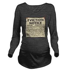 Baby Eviction Notice Long Sleeve Maternity T-Shirt