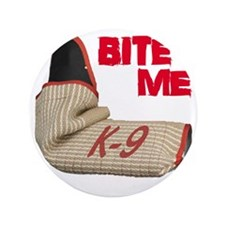 "BITE ME - Certified K9 Decoy (dark) 3.5"" Button"