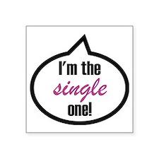 "2-Im_the_single Square Sticker 3"" x 3"""