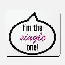 2-Im_the_single Mousepad