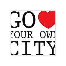 "go love your own city Square Sticker 3"" x 3"""