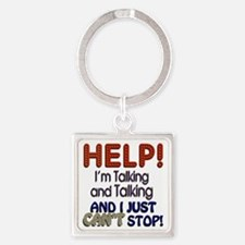 Cant Stop Talking 1 Square Keychain