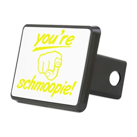 no_youre_schmoopie_with_fi Rectangular Hitch Cover