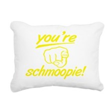 no_youre_schmoopie_with_ Rectangular Canvas Pillow