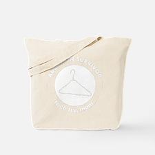 Abortion Survivor, nice try mom coat hang Tote Bag