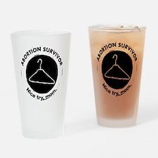 2-Abortion Survivor, nice try mom c Drinking Glass