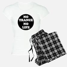 NO TRANCE NO LIFE Pajamas