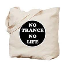 NO TRANCE NO LIFE Tote Bag